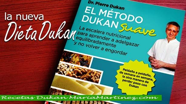 Nuevo libro Dukan: la Dieta Dukan suave (Escalera Nutricional Dukan). Resumen de las normas, Menús, Recetas...