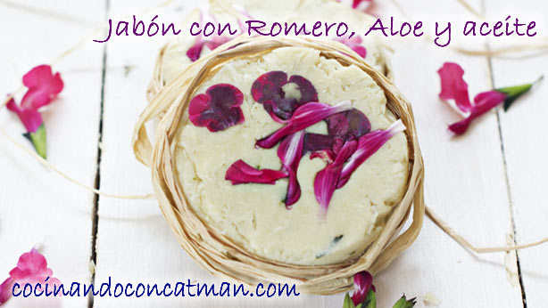 Jabones y Exfoliantes Caseros:  jabón de romero, aloe y aceite
